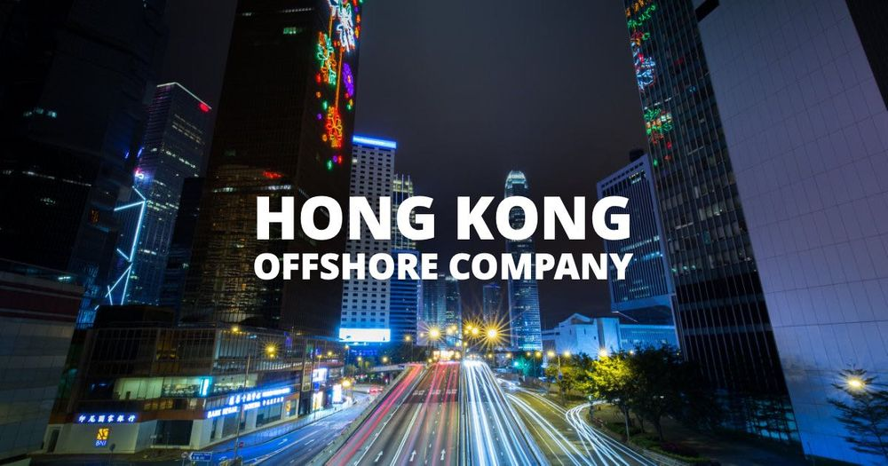 How to Start an Offshore Company in Hong Kong
